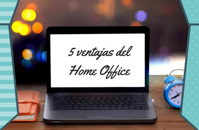 Ventajas de trabajar home office
